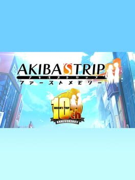 Akiba's Trip: First Memory - 10th Anniversary Edition