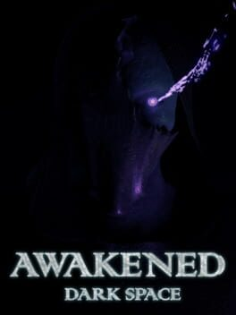 Awakened: Dark Space