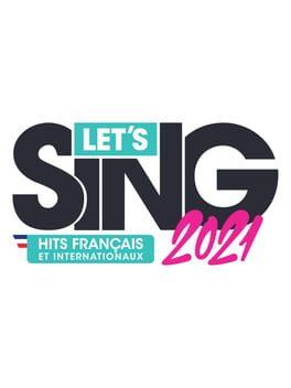 Let's Sing 2021 : Hits Français et Internationaux Solo
