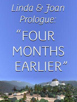 "Linda & Joan Prologue: ""Four Months Earlier"""