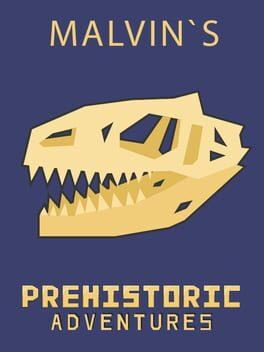 Malvin`s Prehistoric Adventures