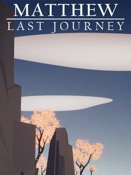 Matthew: Last Journey