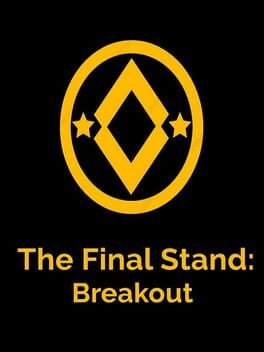 The Final Stand: Breakout