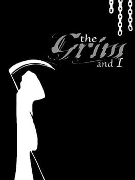 The Grim and I