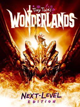 Tiny Tina's Wonderlands: Next Level Edition