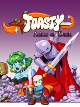 Toasty: Ashes of Dusk
