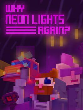 Why Neon Lights Again?