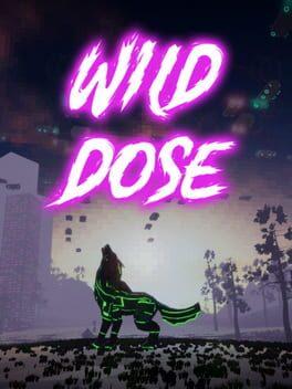 Wild Dose